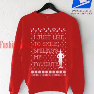 Elf Quote Just Like Smiling Sweatshirt