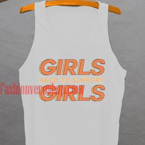 Girls Need To Support Girls Tank top