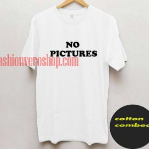 No Pictures T shirt