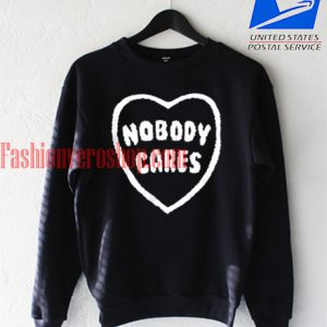 Nobody cares Sweatshirt