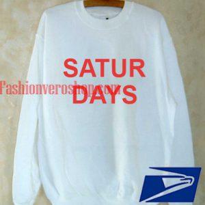 Satur days Sweatshirt