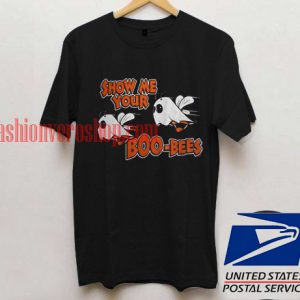 Show me your boo bees T shirt