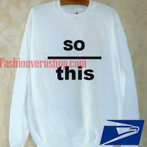 So this Sweatshirt