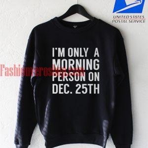 dec 25th christmas Sweatshirt