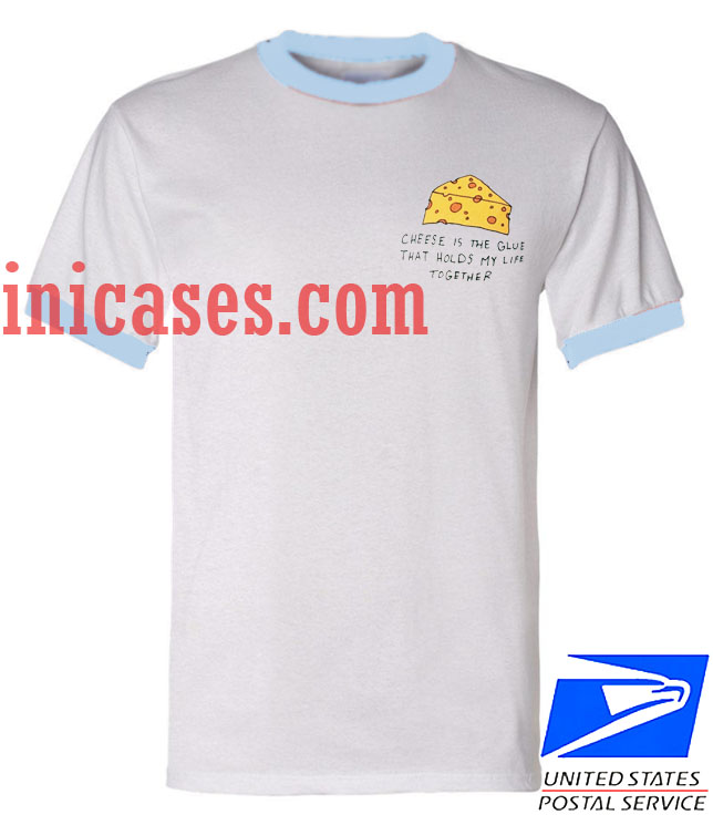 Unisex ringer tshirt Cheese is The Glue