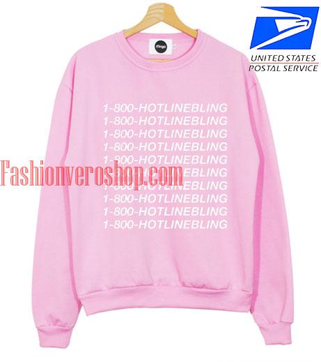 1 800 HOTLINEBLING Sweatshirt