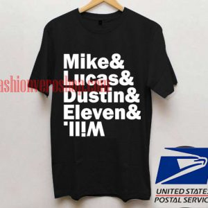 Mike And Lucas And Dustin And Eleven And Will T shirt