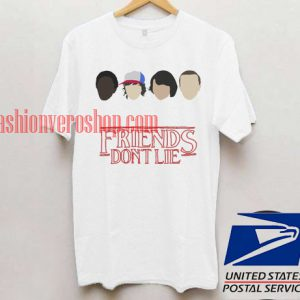 Strager Things Friends Don't Lie T shirt