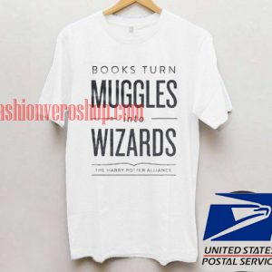 Books Turn Muggles into Wizards T shirt