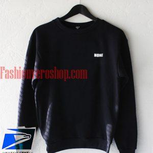 None Sweatshirt