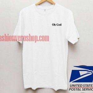 Oh God t shirt