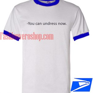 Unisex ringer tshirt - You can undress Now