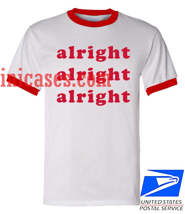 Unisex ringer tshirt alright alright alright