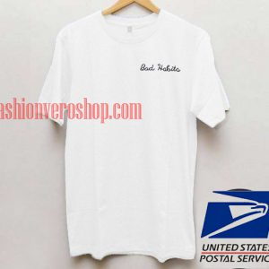 bad habits T shirt