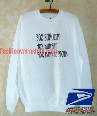 sarcasm hungry bad at math Sweatshirt