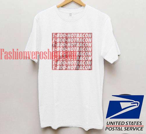 1 800 hotbacon T shirt