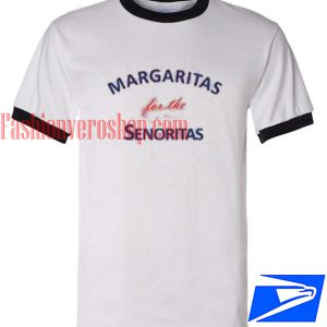 Unisex ringer tshirt - Margaritas For The Senoritas
