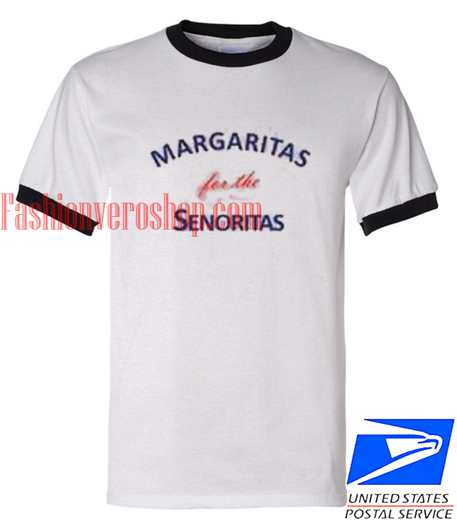 Unisex ringer tshirt Margaritas For The Senoritas