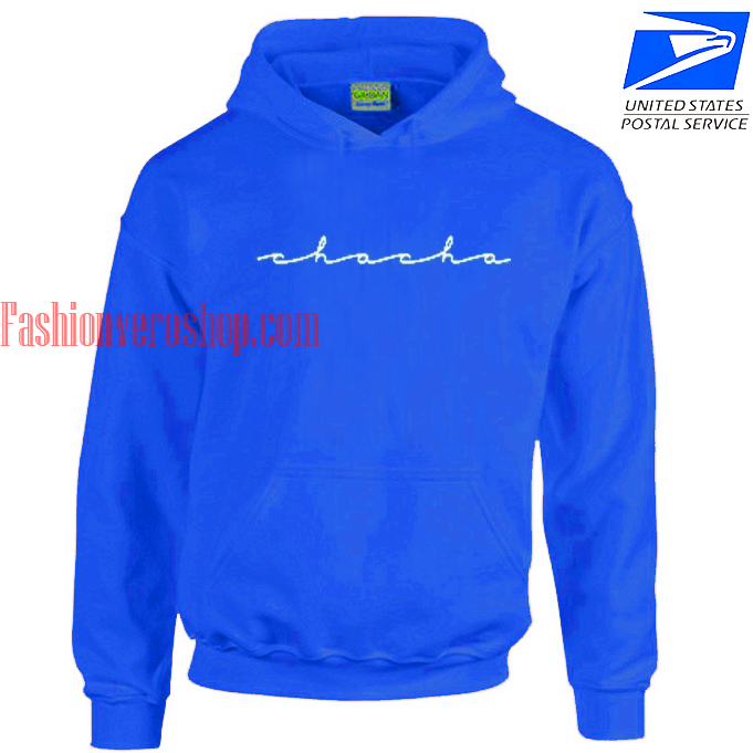 Chacha Blue HOODIE - Unisex Adult Clothing