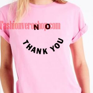 NO THANK YOU SMILE Unisex adult T shirt
