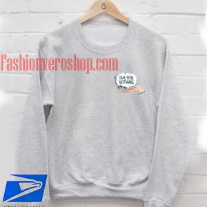Owe You Nothing Sweatshirt