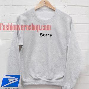 Sorry Grey Sweatshirt