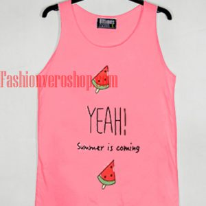 Watermelon Yeah Summer is Coming Tank top
