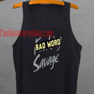 Bad word savage Tank top