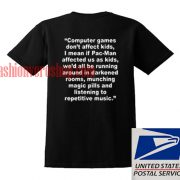Computer Games Don't Affect the Kids Unisex adult T shirt