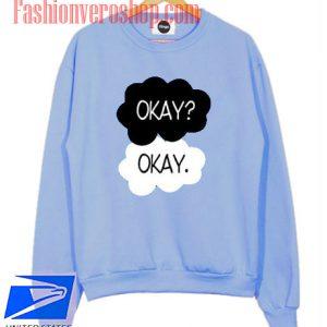 Okay Sweatshirt