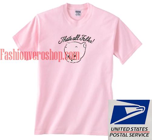 Thats All Folks Pig Unisex adult T shirt