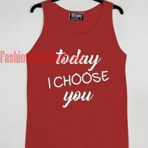 Today i Choose you Tank top