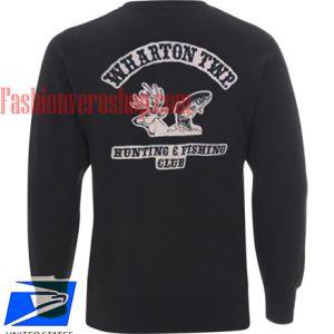 wharton twp hunting and fishing club Sweatshirt