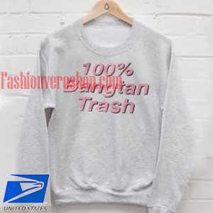 100 % bangtan trash Sweatshirt