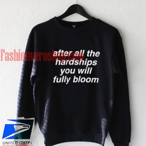After All The Hardships Sweatshirt