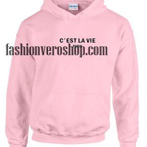 C'est La Vie Pink HOODIE - Unisex Adult Clothing