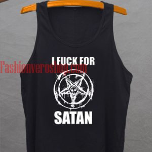 I Fuck For Satan Tank top
