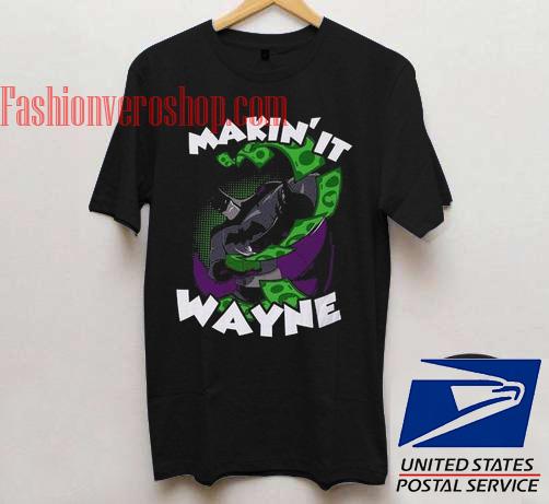 Making it Wayne Unisex adult T shirt
