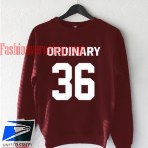 Ordinary 36 Sweatshirt