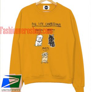 Pug Life Confessions Sweatshirt