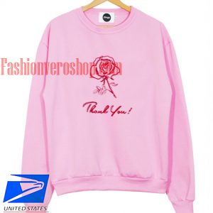 Rose Thank You Sweatshirt