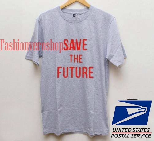 Save The Future Unisex adult T shirt