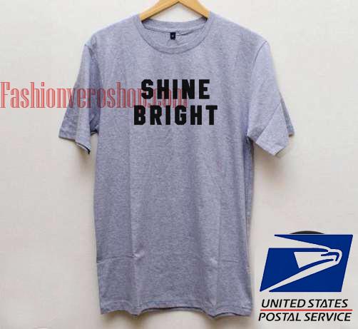 Shine Bright Unisex adult T shirt