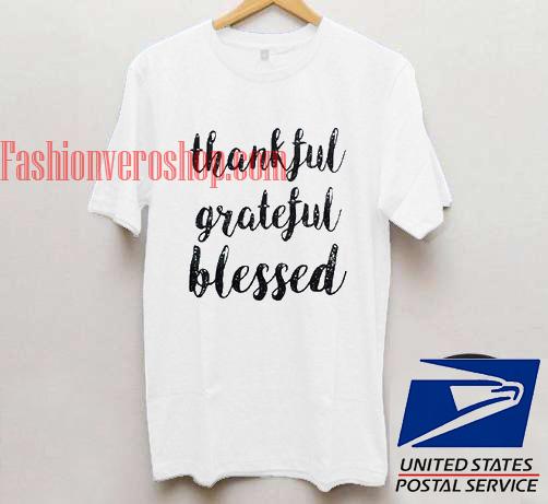 Thankful Grateful Blessed Unisex adult T shirt