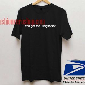 You got me jungshook Unisex adult T shirt