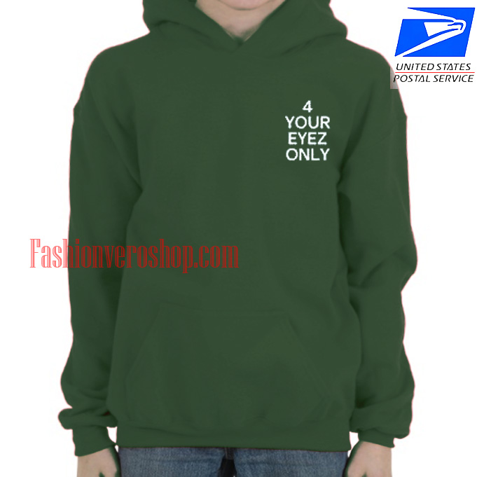 4 Your Eyez Only HOODIE - Unisex Adult Clothing