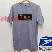 Nope Unisex adult T shirt