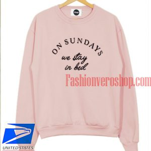 On Sundays We Stay In Bed Sweatshirt