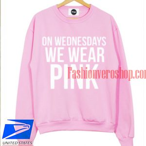 On Wednesdays We Wear Sweatshirt