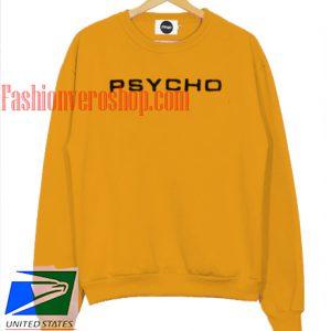 Psycho Sweatshirt